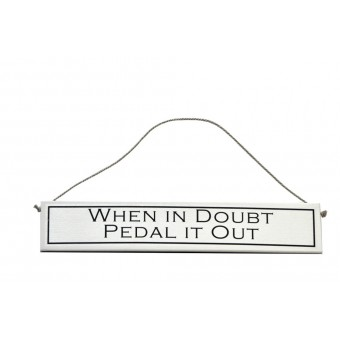 """Decorative Wooden Sign """"When In Doubt Pedal It Out (Cycling)"""""""