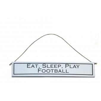"Decorative Wooden Sign ""Eat, Sleep, Play Football"""