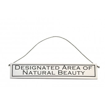"""Decorative Wooden Sign for a Gardening enthusiast """"Designated area of Natural Beauty"""""""
