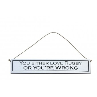 """Decorative Wooden Sign """"You Either Like Rugby or You're Wrong"""""""